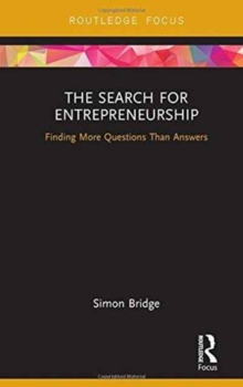 The Search for Entrepreneurship : Finding More Questions Than Answers, Hardback Book