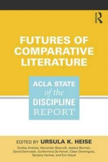 Futures of Comparative Literature : Acla State of the Discipline Report, Paperback Book