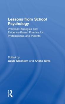 Lessons from School Psychology : Practical Strategies and Evidence-Based Practice for Professionals and Parents, Hardback Book