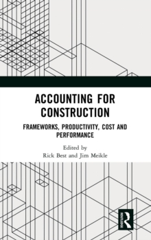 Accounting for Construction : Frameworks, Productivity, Cost and Performance, Hardback Book