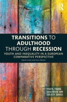 Transitions to Adulthood Through Recession : Youth and Inequality in a European Comparative Perspective, Hardback Book