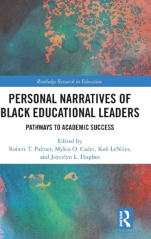 Personal Narratives of Black Educational Leaders : Pathways to Academic Success, Hardback Book
