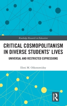 Critical Cosmopolitanism in Diverse Students' Lives : Universal and Restricted Expressions, Hardback Book