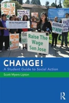 CHANGE! A Student Guide to Social Action, Paperback / softback Book