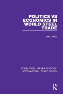 Politics vs Economics in World Steel Trade, Paperback / softback Book