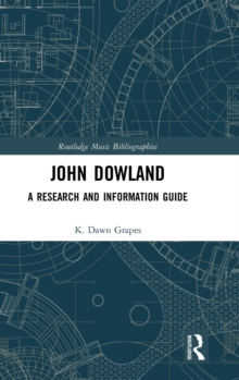John Dowland : A Research and Information Guide, Hardback Book