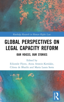 Global Perspectives on Legal Capacity Reform : Our Voices, Our Stories, Hardback Book