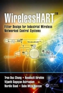 WirelessHART (TM) : Filter Design for Industrial Wireless Networked Control Systems, Hardback Book
