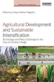 Agricultural Development and Sustainable Intensification : Technology and Policy Challenges in the Face of Climate Change, Hardback Book