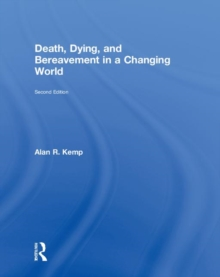 Death, Dying, and Bereavement in a Changing World, Hardback Book
