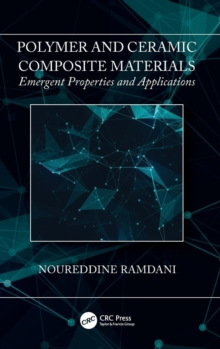 Polymer and Ceramic Composite Materials : Emergent Properties and Applications, Hardback Book