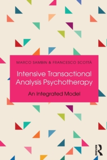 Intensive Transactional Analysis Psychotherapy : An Integrated Model, Paperback / softback Book
