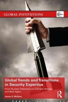 Global Trends and Transitions in Security Expertise : From Nuclear Deterrence to Climate Change and Back Again, Hardback Book