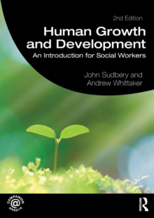 Human Growth and Development : An Introduction for Social Workers, Paperback / softback Book