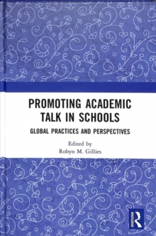 Promoting Academic Talk in Schools : Global Practices and Perspectives, Hardback Book
