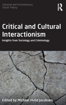 Critical and Cultural Interactionism : Insights from Sociology and Criminology, Hardback Book