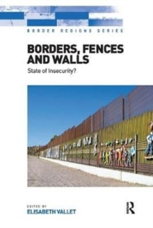 Borders, Fences and Walls : State of Insecurity?, Paperback / softback Book