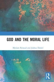 God and the Moral Life, Hardback Book