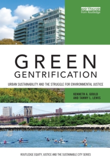 Green Gentrification : Urban sustainability and the struggle for environmental justice, Paperback Book