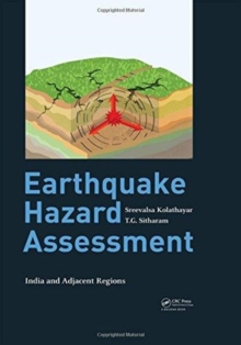 Earthquake Hazard Assessment : India and Adjacent Regions, Hardback Book