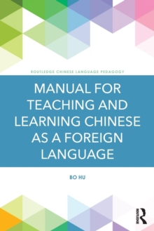 Manual for Teaching and Learning Chinese as a Foreign Language, Paperback / softback Book