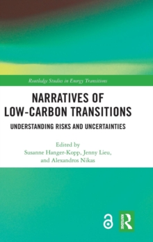 Narratives of Low-Carbon Transitions : Understanding Risks and Uncertainties, Hardback Book