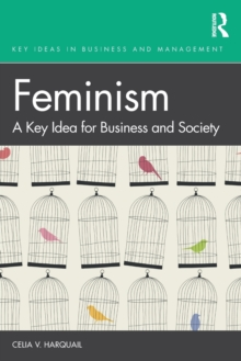 Feminism : A Key Idea for Business and Society, Paperback / softback Book