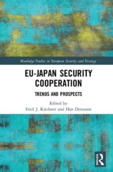 EU-Japan Security Cooperation : Trends and Prospects, Hardback Book
