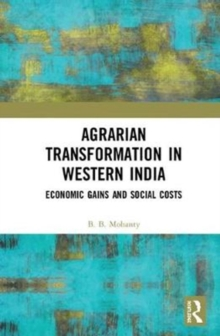 Agrarian Transformation in Western India : Economic Gains and Social Costs, Hardback Book