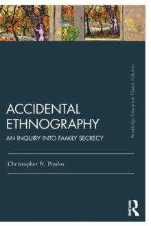 Accidental Ethnography : An Inquiry into Family Secrecy, Paperback / softback Book