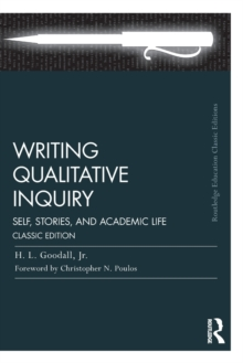 Writing Qualitative Inquiry : Self, Stories, and Academic Life, Paperback / softback Book
