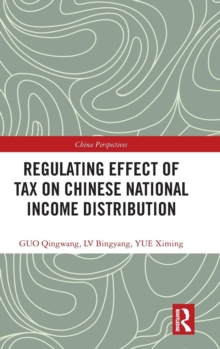 Regulating Effect of Tax on Chinese National Income Distribution, Hardback Book