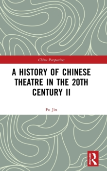 A History of Chinese Theatre in the 20th Century II, Hardback Book