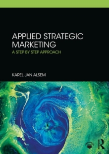 Applied Strategic Marketing : A Step by Step Approach, Paperback / softback Book