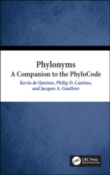 Phylonyms : A Companion to the PhyloCode, Hardback Book
