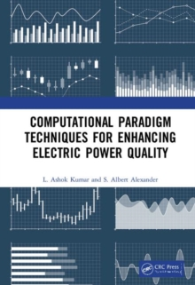 Computational Paradigm Techniques for Enhancing Electric Power Quality, Hardback Book