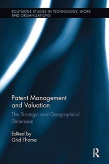 Patent Management and Valuation : The Strategic and Geographical Dimension, Paperback / softback Book