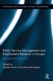 Public Service Management and Employment Relations in Europe : Emerging from the Crisis, Paperback / softback Book
