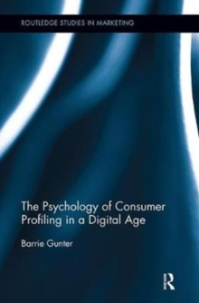 The Psychology of Consumer Profiling in a Digital Age, Paperback / softback Book