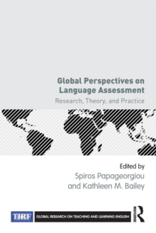 Global Perspectives on Language Assessment : Research, Theory, and Practice, Paperback / softback Book