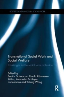 Transnational Social Work and Social Welfare : Challenges for the Social Work Profession, Paperback / softback Book
