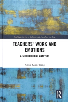 Teachers' Work and Emotions : A Sociological Analysis, Hardback Book