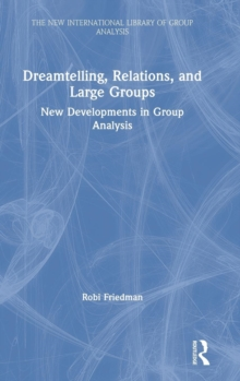 Dreamtelling, Relations, and Large Groups : New Developments in Group Analysis, Hardback Book