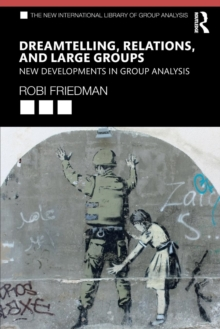 Dreamtelling, Relations, and Large Groups : New Developments in Group Analysis, Paperback / softback Book