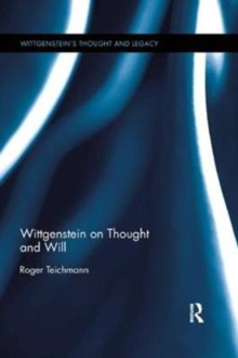 Wittgenstein on Thought and Will, Paperback / softback Book