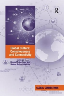 Global Culture: Consciousness and Connectivity, Paperback / softback Book