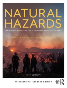 Natural Hazards : Earth's Processes as Hazards, Disasters, and Catastrophes, Paperback / softback Book