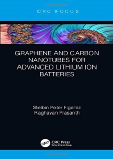 Graphene and Carbon Nanotubes for Advanced Lithium Ion Batteries, Hardback Book