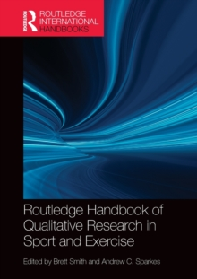 Routledge Handbook of Qualitative Research in Sport and Exercise, Paperback / softback Book