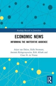 Economic News : Informing The Inattentive Audience, Hardback Book